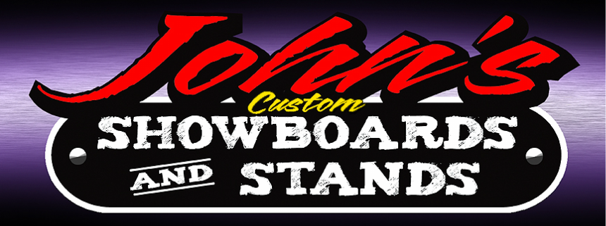 John's Custom ShowBoards and Stands